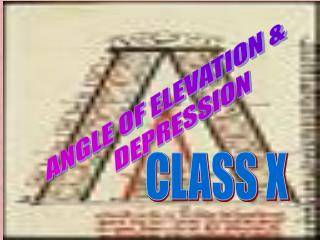 ANGLE OF ELEVATION &       DEPRESSION