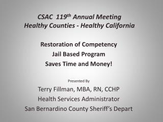 CSAC  119 th  Annual Meeting Healthy Counties - Healthy California