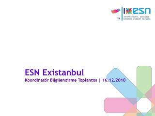 ESN Existanbul Koordinatör Bilgilendirme Toplantısı | 16.12.2010