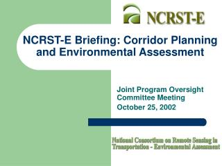 NCRST-E Briefing: Corridor Planning and Environmental Assessment