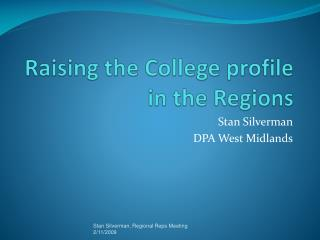 Raising  the College profile in the Regions
