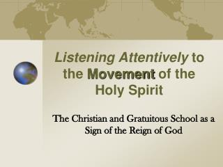 Listening Attentively  to the  Movement  of the Holy Spirit