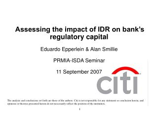 Assessing the impact of IDR on bank s regulatory capital    Eduardo Epperlein  Alan Smillie  PRMIA-ISDA Seminar   11 Sep