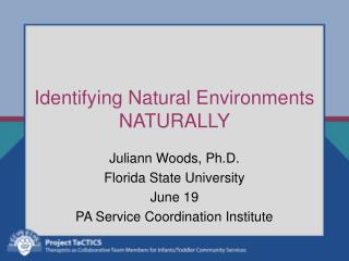 Identifying Natural Environments NATURALLY