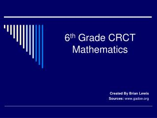 6 th  Grade CRCT Mathematics