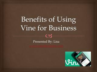 Benefits of Using Vine for Business