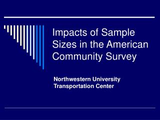 Impacts of Sample Sizes in the American Community Survey
