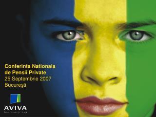 Conferinta Nationala de Pensii Private 25 S eptembrie 2007  Bucure?ti