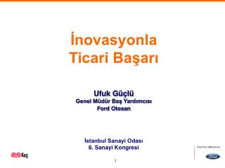 İnovasyonla  Ticari Başarı Ufuk Güçlü Genel Müdür Baş Yardımcısı Ford Otosan İstanbul Sanayi Odası