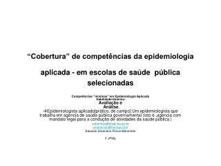 """""""Cobertura"""" de competências da epidemiologia aplicada - em escolas de saúde pública selecionadas"""