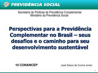 Secretaria de Políticas de Previdência Complementar Ministério da Previdência Social
