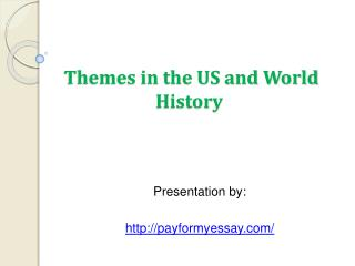 Themes in the US and the World History