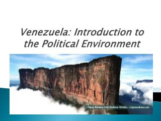 Venezuela: Introduction to the Political Environment