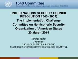 UNITED NATIONS SECURITY COUNCIL RESOLUTION 1540 (2004)  The Implementation Challenge