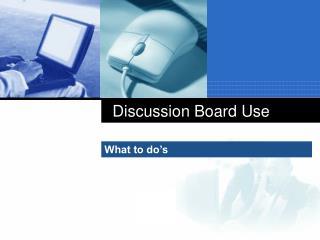 Discussion Board Use