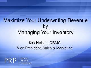Maximize Your Underwriting Revenue  by  Managing Your Inventory