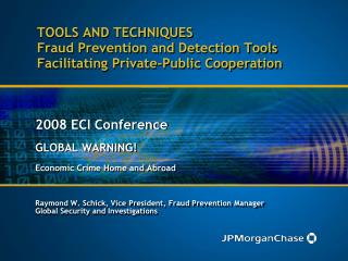 TOOLS AND TECHNIQUES Fraud Prevention and Detection Tools Facilitating Private-Public Cooperation