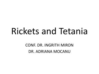 Rickets and  Tetania