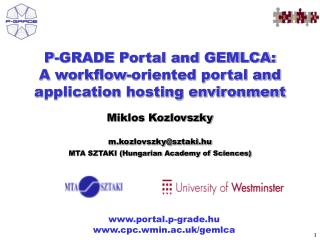 P-GRADE Portal and GEMLCA:  A workflow-oriented portal and application hosting environment