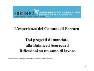 L'esperienza del Comune di Ferrara                  Dai progetti di mandato