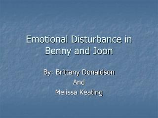 Emotional Disturbance in Benny and Joon