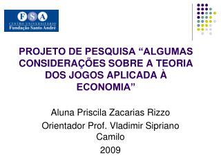 """PROJETO DE PESQUISA """"ALGUMAS CONSIDERAÇÕES SOBRE A TEORIA DOS JOGOS APLICADA À ECONOMIA"""""""