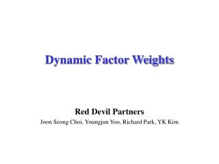 Dynamic Factor Weights