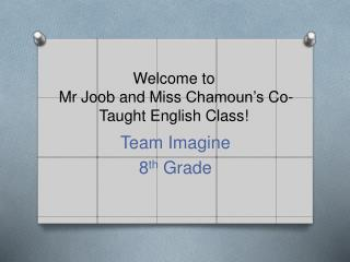 Welcome to Mr Joob  and Miss  Chamoun�s  Co-Taught English Class!