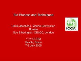 Bid Process and Techniques Ulrike Jacobson, Vienna Convention Bureau
