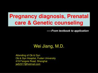 Pregnancy diagnosis, Prenatal care & Genetic counseling