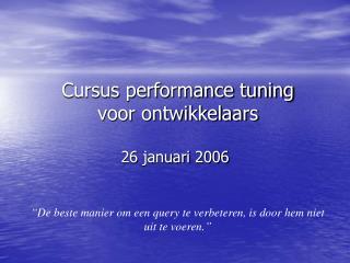Cursus performance tuning voor ontwikkelaars