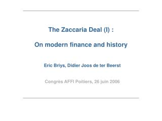 The Zaccaria Deal (I) : On modern finance and history