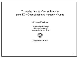 Introduction to Cancer Biology part II  –  Oncogenes and tumour viruses