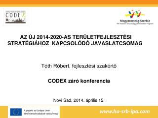 az új 2014-2020-as területfejlesztési stratégiához  kapcsolódó javaslatcsomag