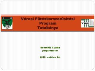 Városi Fűtéskorszerűsítési Program  Tatabánya