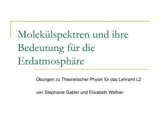Molekülspektren und ihre Bedeutung für die Erdatmosphäre