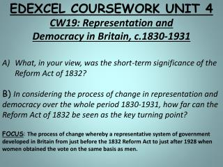 EDEXCEL COURSEWORK UNIT 4 CW19: Representation and Democracy in Britain, c.1830-1931