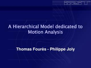 A Hierarchical Model dedicated to Motion Analysis