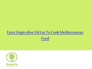 Extra Virgin olive Oil List To Cook Mediterranean Food