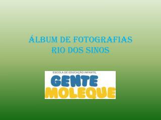 �lbum de fotografias RIO DOS SINOS