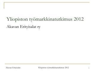 Yliopiston  työmarkkinatutkimus 2012