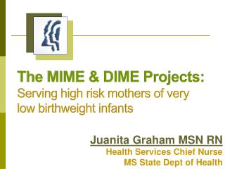 The MIME & DIME Projects: Serving high risk mothers of very low birthweight infants