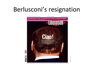 Berlusconi's resignation
