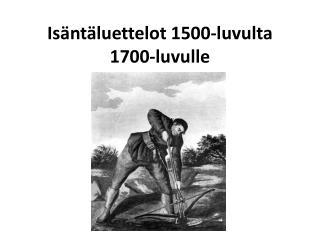 Isäntäluettelot 1500-luvulta 1700-luvulle