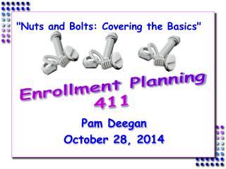 Enrollment Planning 411