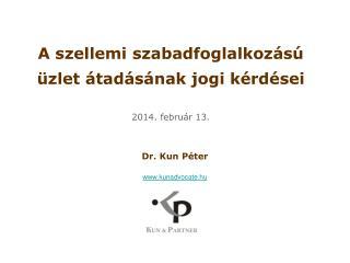 A szellemi szabadfoglalkozású üzlet átadásának jogi kérdései 2014. február 13.
