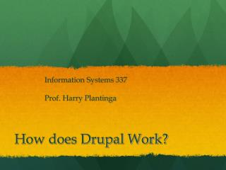 How does Drupal Work?