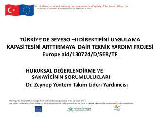 HUKUKSAL DEĞERLENDİRME VE SANAYİCİNİN SORUMLULUKLARI  Dr. Zeynep Yöntem Takım Lideri Yardımcısı