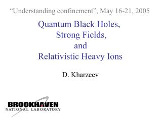 Quantum Black Holes,         Strong Fields,                 and  Relativistic Heavy Ions