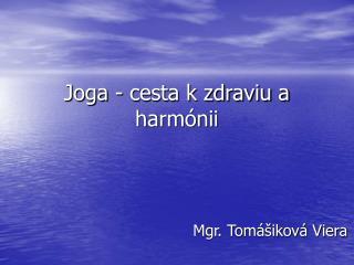 Joga - cesta k zdraviu a harmónii